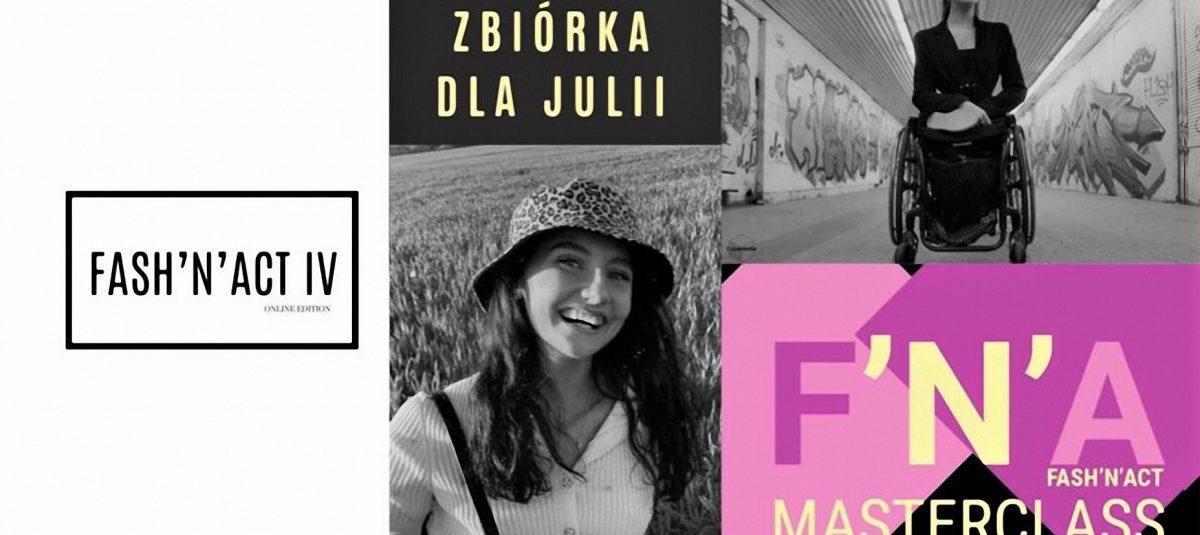 Fash'n'act IV edycja online – zbiórka środków dla Julii trwa